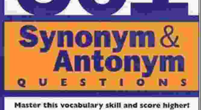 501 Synonymous & Antonymous Questions