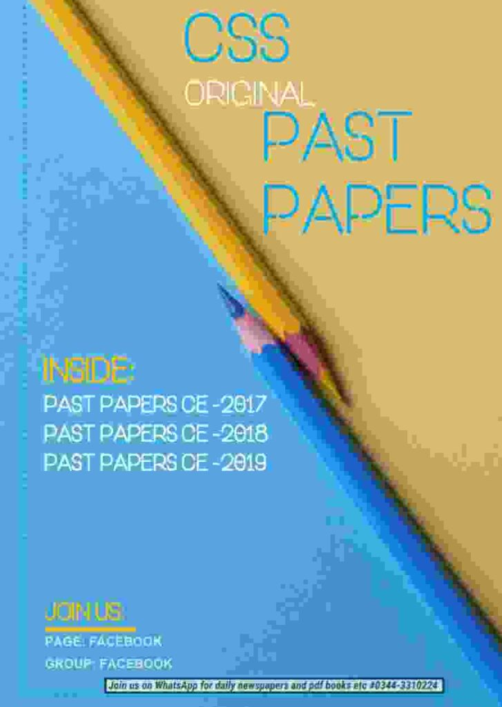 CSS ORIGINAL PAST PAPERS 2017 to 2019
