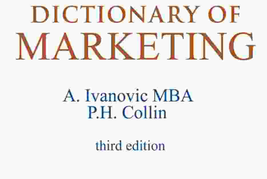 Dictionary of Marketing 3rd Edition A.Ivanic MBA P.H. Collin PDF
