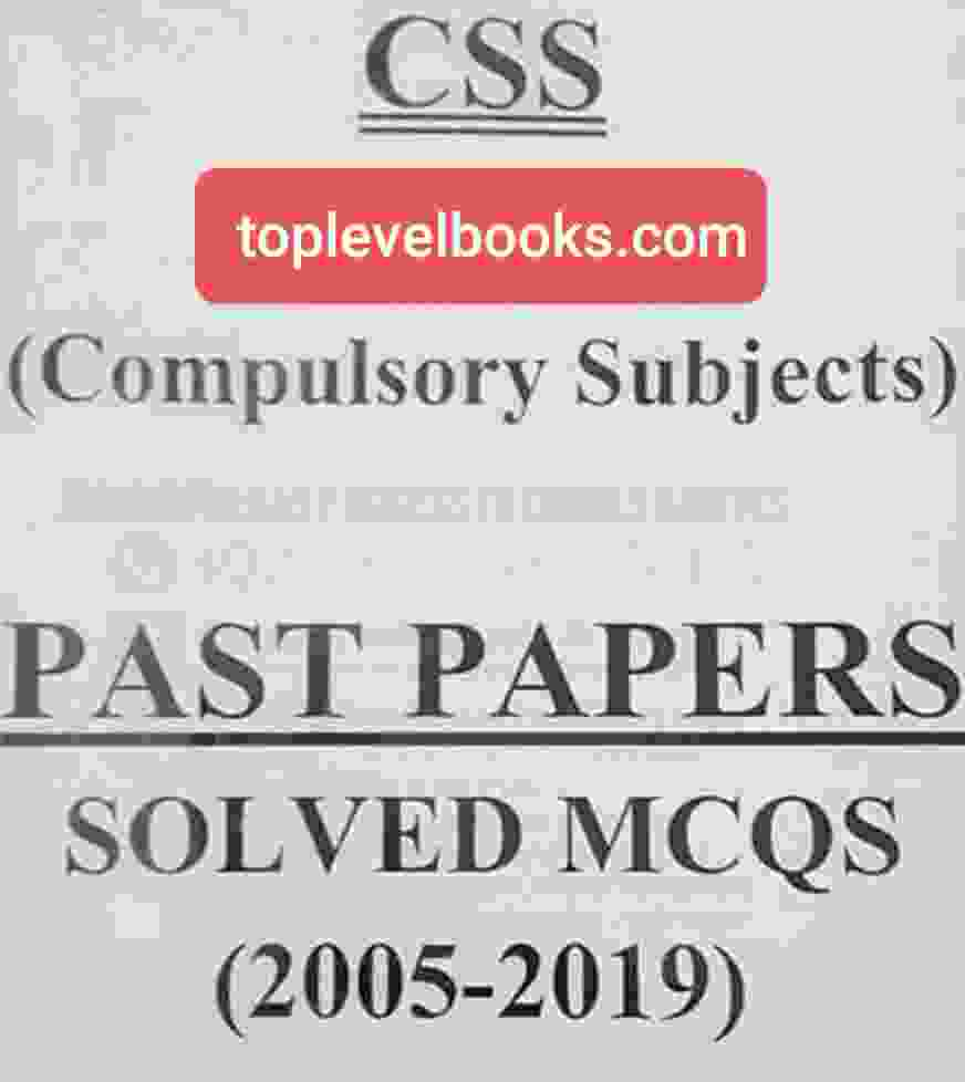 CSS Compulsory Subjects Past Papers Solved MCQs PDF 2005-2019