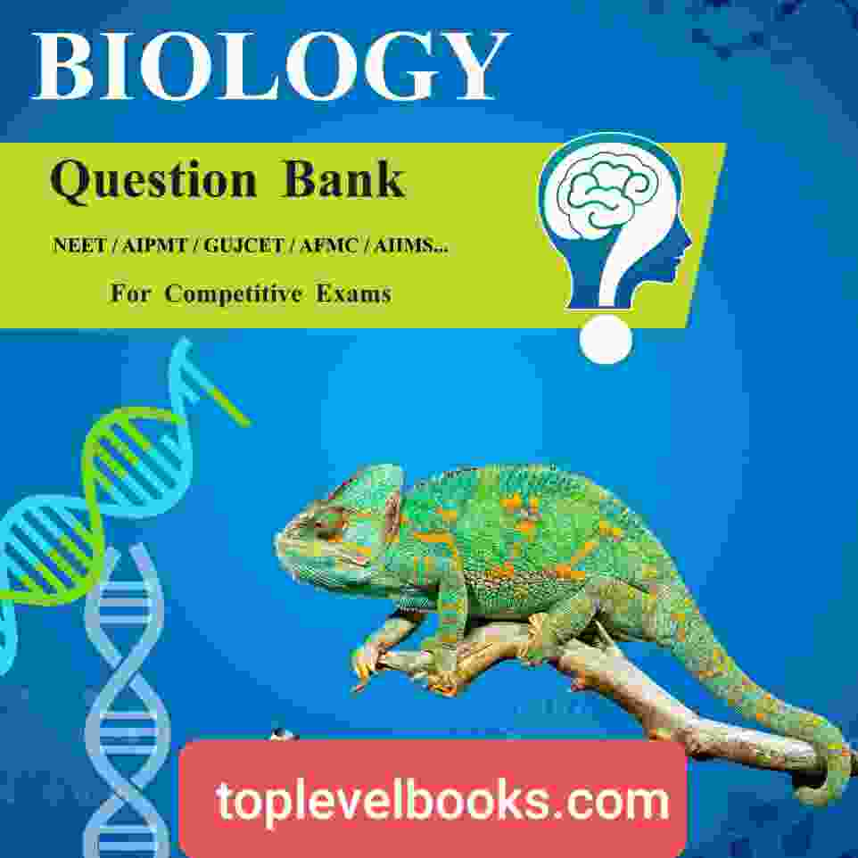 Biology Question Bank PDF For NEET/AIPMT/GUJCET/AFMC/AIIMS