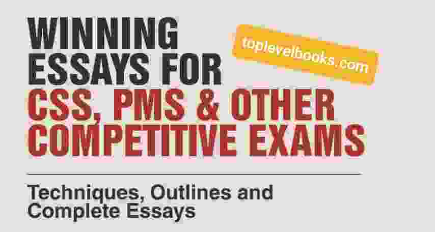 Winning Essays For CSS PMS & Other Exams College Essays